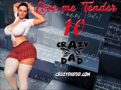 Love me Tender Part 10 CrazyDad3D